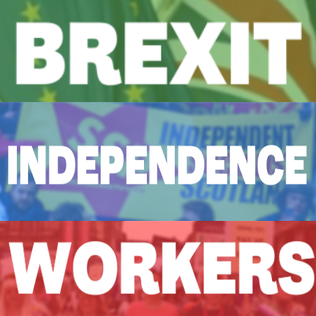 Brexit, Independence, Workers' Rights
